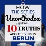 pinnable image for how unorthodox netflix series reveals truths about living in berlin