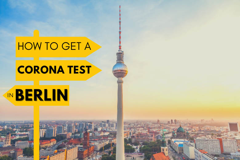 aerial view of Berlin city with tv tower or Berliner Fernsehturm in the centre and the text overlay, how to get a corona test in Berlin