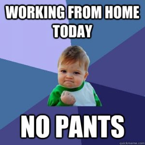 funny work from home meme and wearing no pants
